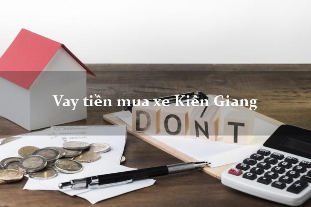 Vay tiền mua xe Kiên Giang